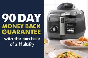 Multifry 90 Day Money Back Guarantee Promotion 2020