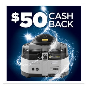 $50 CASH BACK Multifry purchase